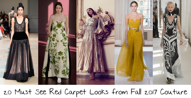 642cd7af372 20 Must See Red Carpet Looks from Fall 2017 Couture – If I Was A Stylist