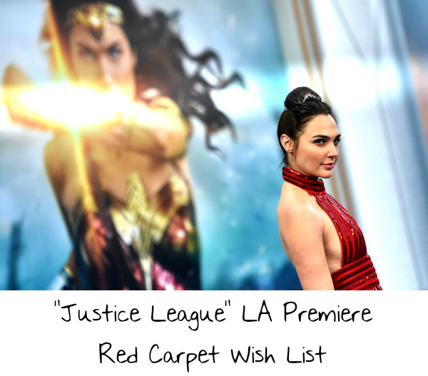 """Justice League"" LA Premiere Red Carpet Wish List – If I ..."