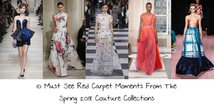 897456271b6 10 Must See Red Carpet Moments From The Spring 2018 Couture Collections –  If I Was A Stylist