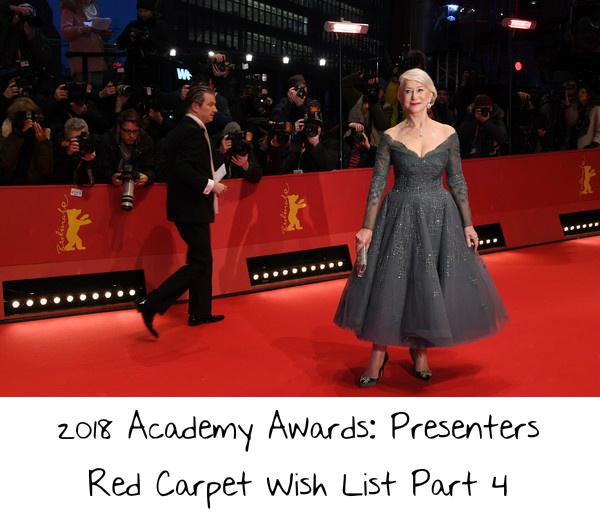 2018 Academy Awards: Presenters Red Carpet Wish List Part 4