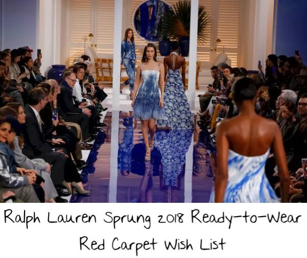 5f3b14e49683 Ralph Lauren Spring 2018 Ready-to-Wear Red Carpet Wish List – If I ...