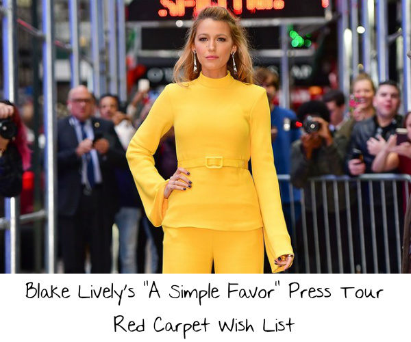 """2341eec6ac8d Blake Lively s """"A Simple Favor"""" Press Tour Red Carpet Wish List – If ..."""